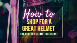 How to Shop for a great helmet.